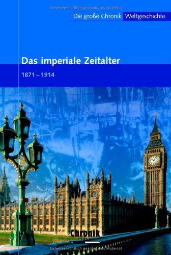 Die große Chronik der Weltgeschichte / Das Imperiale Zeitalter (Die große Chronik-Weltgeschichte)