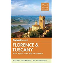 Fodor's Florence & Tuscany: with Assisi & the Best of Umbria (Full-color Travel Guide, Band 13)