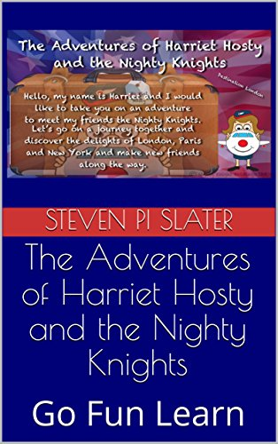 The Adventures of Harriet Hosty and the Nighty Knights: Go Fun Learn (Destination London Book 1) (English Edition)