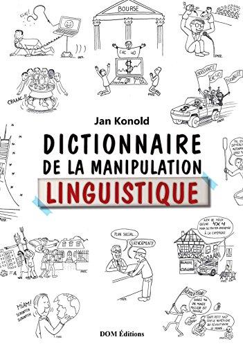 Dictionnaire de la Manipulation Linguistique par Konold Jan