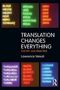 Translation Changes Everything: Theory and Practice von [Venuti, Lawrence]