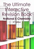 The Ultimate Interactive Revision Book National 5 Chemistry 2nd Edition