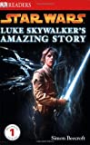 Star Wars: Luke Skywalker's Amazing Story (DK Readers: Level 1)