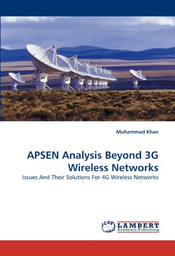 APSEN Analysis Beyond 3G Wireless Networks: Issues And Their Solutions For 4G Wireless Networks Gprs Edge 3g