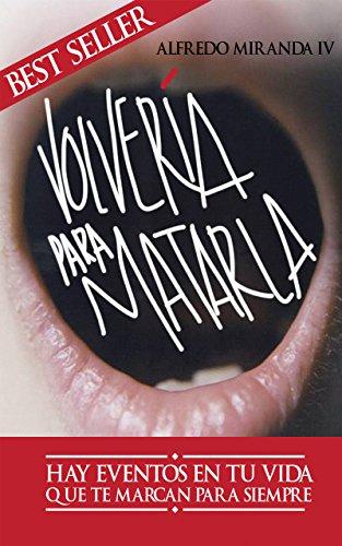 VOLVERÍA PARA MATARLA: IMPACTANTE NOVELA, DIVORCIO, RESENTIMIENTOS, PERDÓN, FINAL IMPREDECIBLE, LA MAS VENDIDA EN MÉXICO.