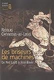 Les Briseurs de machines. De Ned Ludd à José Bové