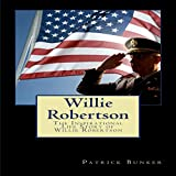 Willie Robertson: The Inspirational Life Story of Willie Robertson