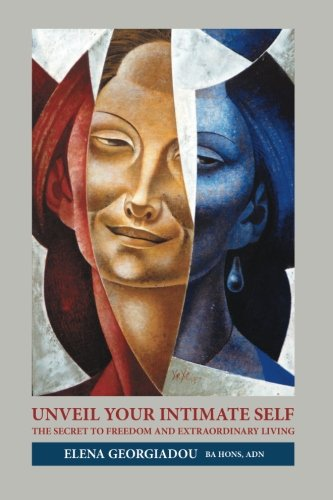 Unveil Your Intimate Self: The Secret to Freedom and Extraordinary Living