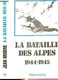 La bataille des Alpes 1944-1945