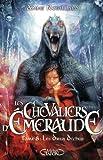 Les Chevaliers d'Emeraude, Tome 8 - Les Dieux Déchus