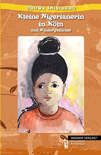 (Kleine Nigerianerin in Köln: und Kindergedichte)