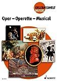 Cover of: OPER OPERETTE MUSICAL ERLEBNISWELT MUSIK | Dieter Zimmerschied