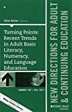 Turning Points: Recent Trends in Adult Basic Literacy, Numeracy, and Language Education: New Directions for Adult and Continuing Education (J–B ACE Single Issue Adult & Continuing Education)