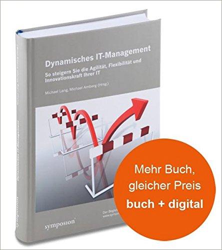 Dynamisches IT-Management: So steigern Sie die Agilität, Flexibilität und Innovationskraft Ihrer IT