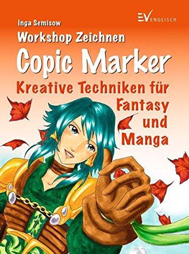 Copic Marker: Kreative Techniken für Fantasy und Manga (Workshop)