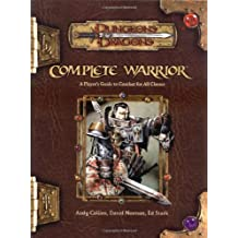 Complete Warrior (Dungeons and Dragons 3.5 Accessory) (Dungeons & Dragons)