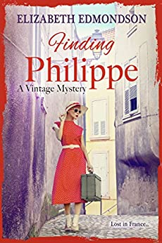 Finding Philippe: Lost in France... by [Edmondson, Elizabeth]