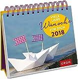 Viele liebe Wünsche für dich 2018: Tischkalender mit Wochenkalendarium