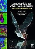 Encyclopédie des chauves-souris d'Europe et d'Afrique du Nord. Biologie, caractéristiques, protectio