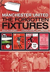 Manchester United: The Forgotten Fixtures