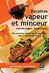 Le petit livre des recettes vapeur et...