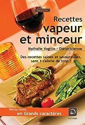 Le petit livre des recettes vapeur et minceur (Grands caractères)