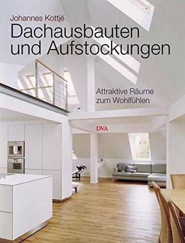 Dachausbauten und Aufstockungen: Attraktive Räume zum Wohlfühlen