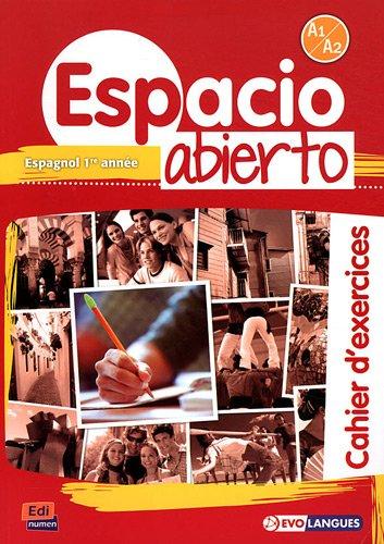 Espacio Abierto Niveau 1 Cahier d'exercices par Ana Maria Romero Fernández