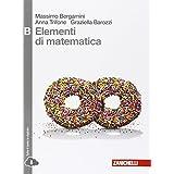 Elementi di matematica. Tomo B: Studio di funzioni, integrali e probablità di eventi complessi. Con espansione online. Per le Scuole superiori