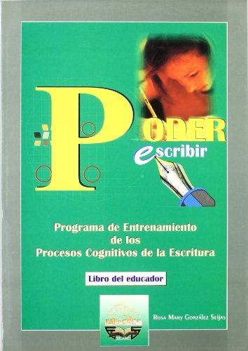Poder Escribir (Libro del Educador): Programas de entrenamiento de los procesos cognitivos en la escritura (Talleres educativos)
