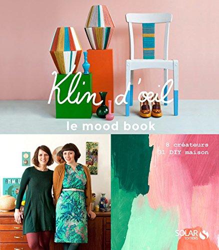 Vignette du document Klin d'oeil : le moodbook. 8 créateurs, 31 DIY maison