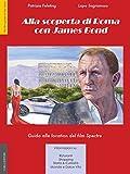 ALLA SCOPERTA DI ROMA CON JAMES BOND: Guida alle location del film Spectre (The Film Guides of the World Vol. 1) (Italian Edition)