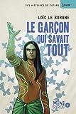Telecharger Livres Le garcon qui savait tout (PDF,EPUB,MOBI) gratuits en Francaise