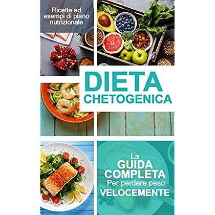 Dieta Chetogenica Per Principianti: Perdere Peso Velocemente E Dimagrire Senza Perdere La Testa, Anche Per Principianti. Dieta A Basso Contenuto Di Carboidrati