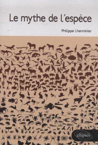 Le mythe de l'espèce par Philippe Lherminier