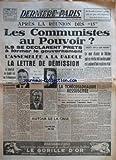 DERNIERE PARIS [No 22] du 18/11/1945 - APRES LA REUNION DES 15 - LES COMMUNISTES AU POUVOIR - ILS SE DECLARENT PRETS A FORMER LE GOUVERNEMENT - LÔÇÖASSEMBLEE A LA PAROLE - LA LETTRE DE DEMISSION - LE GENERAL DE GAULLE EST RUE ST-DOMINIQUE - A CHACUN SES RESPONSABILITES PAR JACQUES DEBU-BRIDEL - SERA-CE LÔÇÖUN DES TROIS - BLUM THOREZ HERRIOT - AUTOUR DE LA CRISE - IL Y A TROIS JOURS MON VIEUX PAR JACQUES HEURTEVILLE - DERNIERE MINUTE - LA TCHECOSLOVAQUIE RESSUSCITEE - A PRAGUE OUVRIERS ET INTELL...