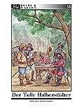 Der Tolle Halberstädter: Christian von Braunschweig - Kriegsunternehmer, sein Heer und seine Feldzüge (Heere & Waffen)