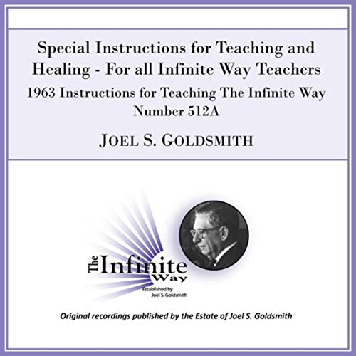 0ef20addd9 Special Instructions for Teaching and Healing: For All Infinite Way  Teachers & Practitioners Now and