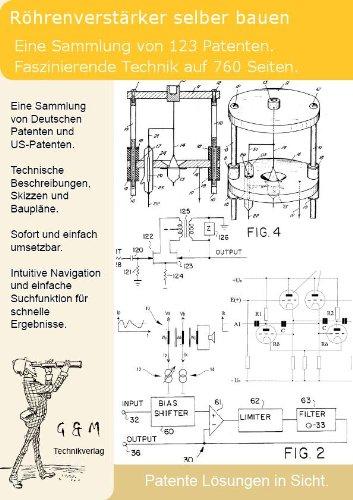 Roehrenverstaerker selber bauen: Nutzen Sie jetzt 123 Patente!