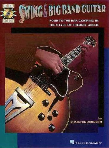 Swing and Big Band Guitar: Four-To-The Bar Comping in the Style of Freddie Green by Charlton Johnson(1998-07-01) -