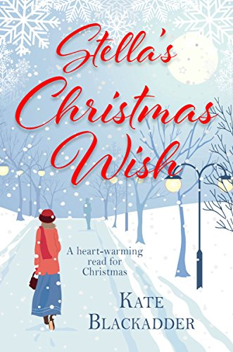 Stella's Christmas Wish: A feel good read for Christmas by [Blackadder, Kate]