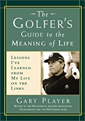 The Golfer's Guide to the Meaning of Life (Guides to the Meaning of Life) by Gary Player (2002-03-26)