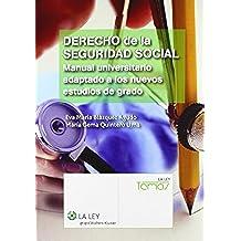Derecho de la Seguridad Social: Manual universitario adaptado a los nuevos estudios de grado (Temas La Ley)