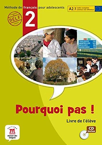 Pourquoi pas. Per la Scuola media. Con e-book. Con espansione online: Pourquoi Pas! 2 - Libro del alumno + CD (Fle- Texto Frances)