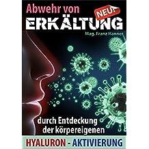 Abwehr von Erkältung: durch Entdeckung der körpereigenen Hyaluron-Aktivierung