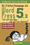 """Die 5-Seiten-Homepage mit WordPress 5: """"Ich will kein Blog - Ich will eine Website!"""" (schnell.durch.blick, Band 2)"""