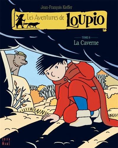 Les Aventures de Loupio, Tome 6 : La Caverne par Jean-François Kieffer