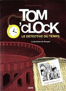 """Afficher """"Tom O'Clock : le détective du temps n° 2<br /> Le fantôme de Pompéi"""""""