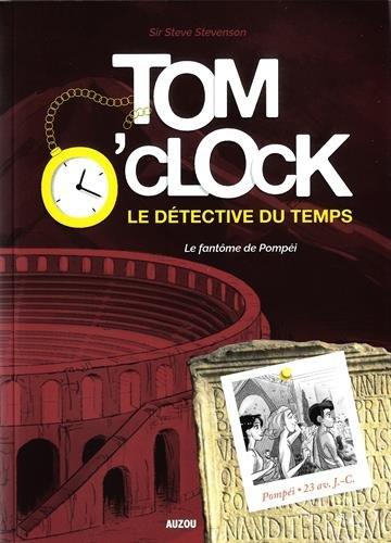 Tom O'Clock, le détective du temps : Le fantôme de Pompéi