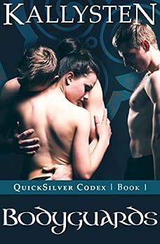 Bodyguards (QuickSilver Codex Book 1) (English Edition) di [Kallysten]